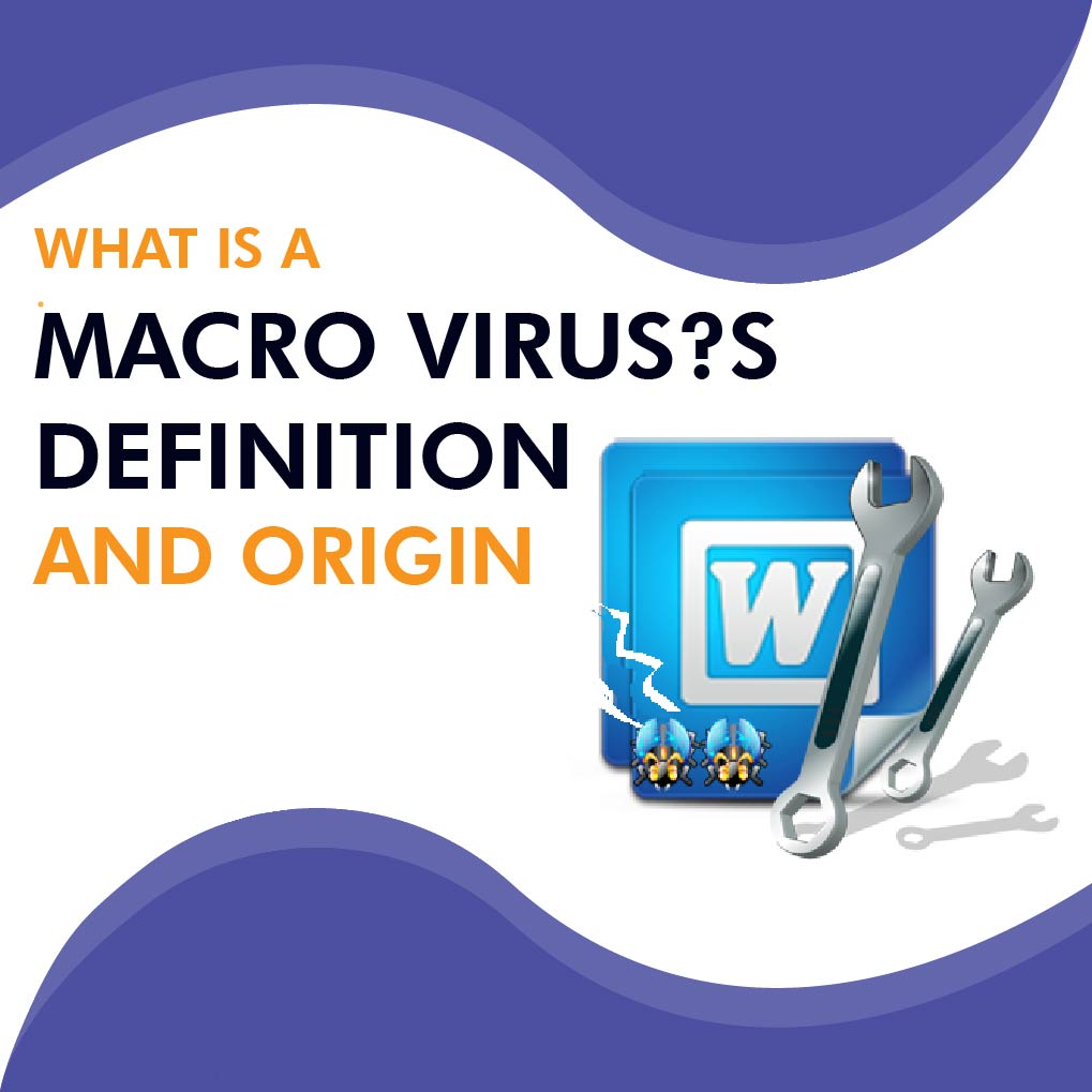 A Macro Virus Is A Virus That Is Attached To A File Such As A Word Document Or Excel Workbook.